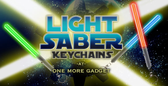 light saber key chains one more gadget One More Gadget Light Saber Giveaway!