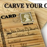 Show her love by giving her some wood. Carving your own Postcard, of course