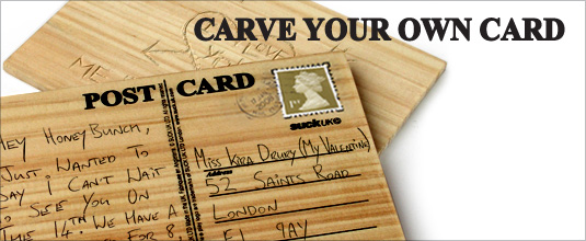 3465 newarrival carvecard Show her love by giving her some wood. Carving your own Postcard, of course