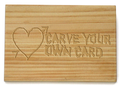carved card Show her love by giving her some wood. Carving your own Postcard, of course