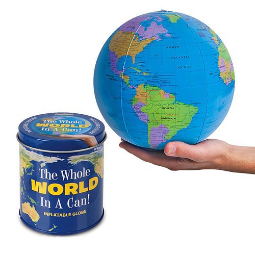 the whole wide world in this can Get the whole wide world in this can, its the Whole World in a Can